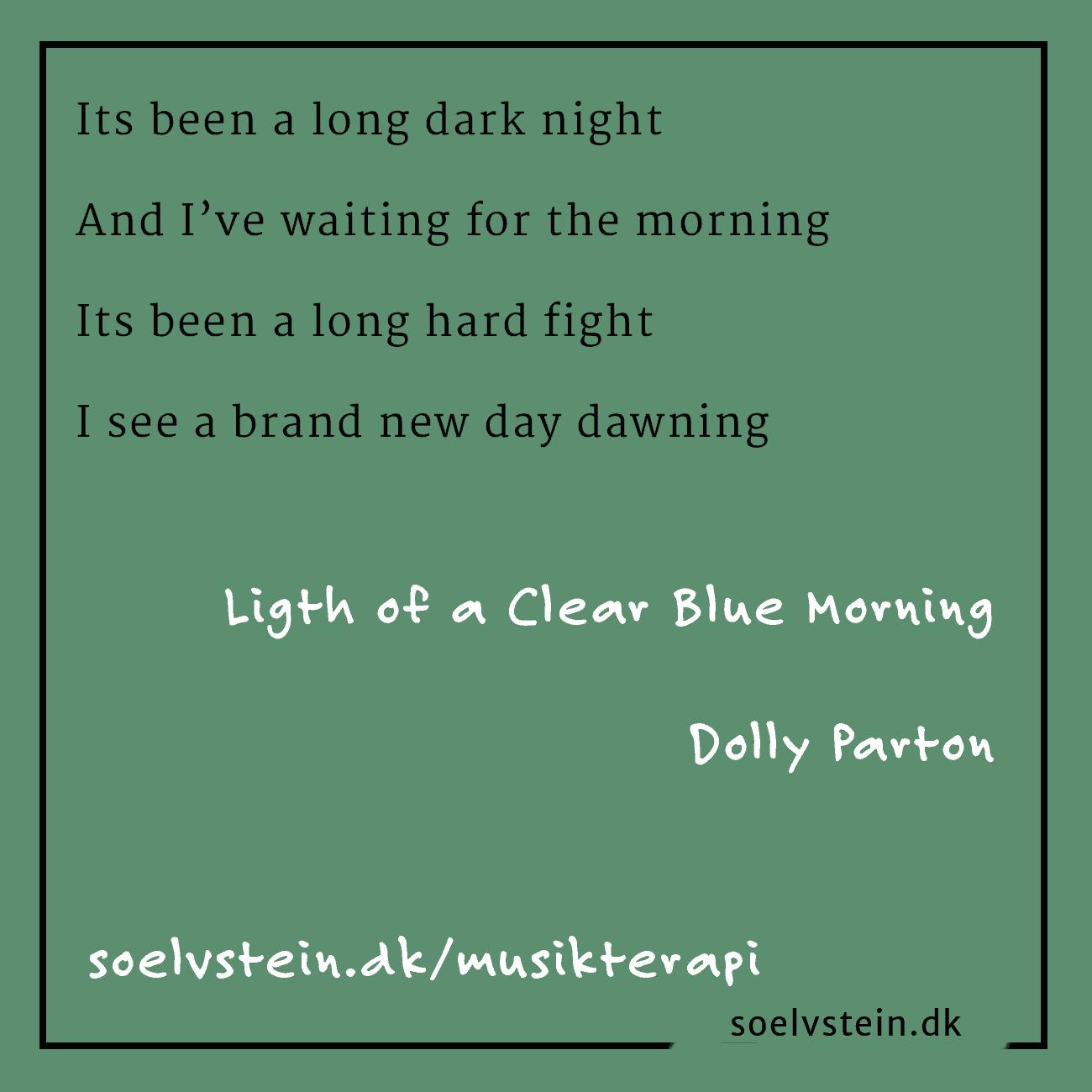 Light of a Clear Blue Morning. Dolly Parton bliver man i det hele taget i godt humør af