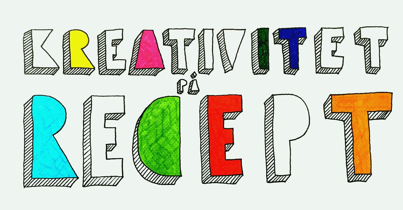 kreativitet recepet