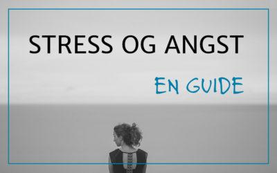Stress og angst – en guide