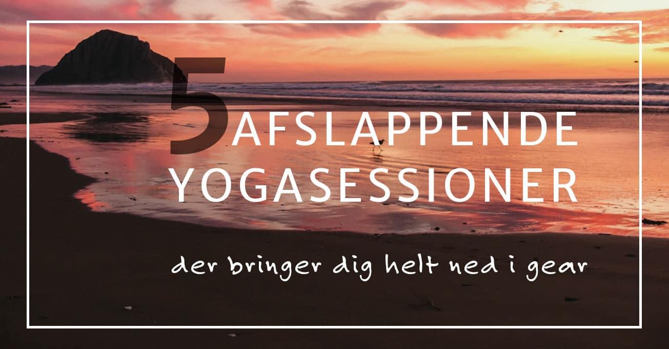 4 afslappende yogasessioner, der bringer dig helt ned i gear