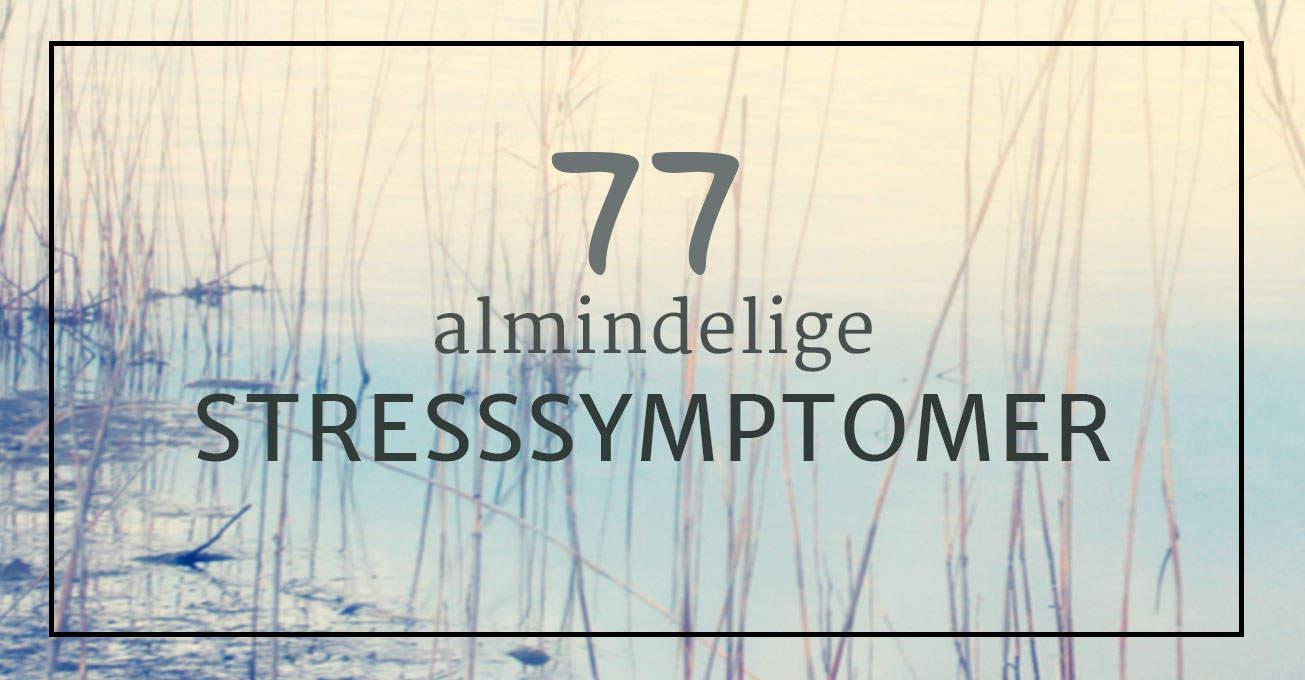 77 almindelige stresssymptomer
