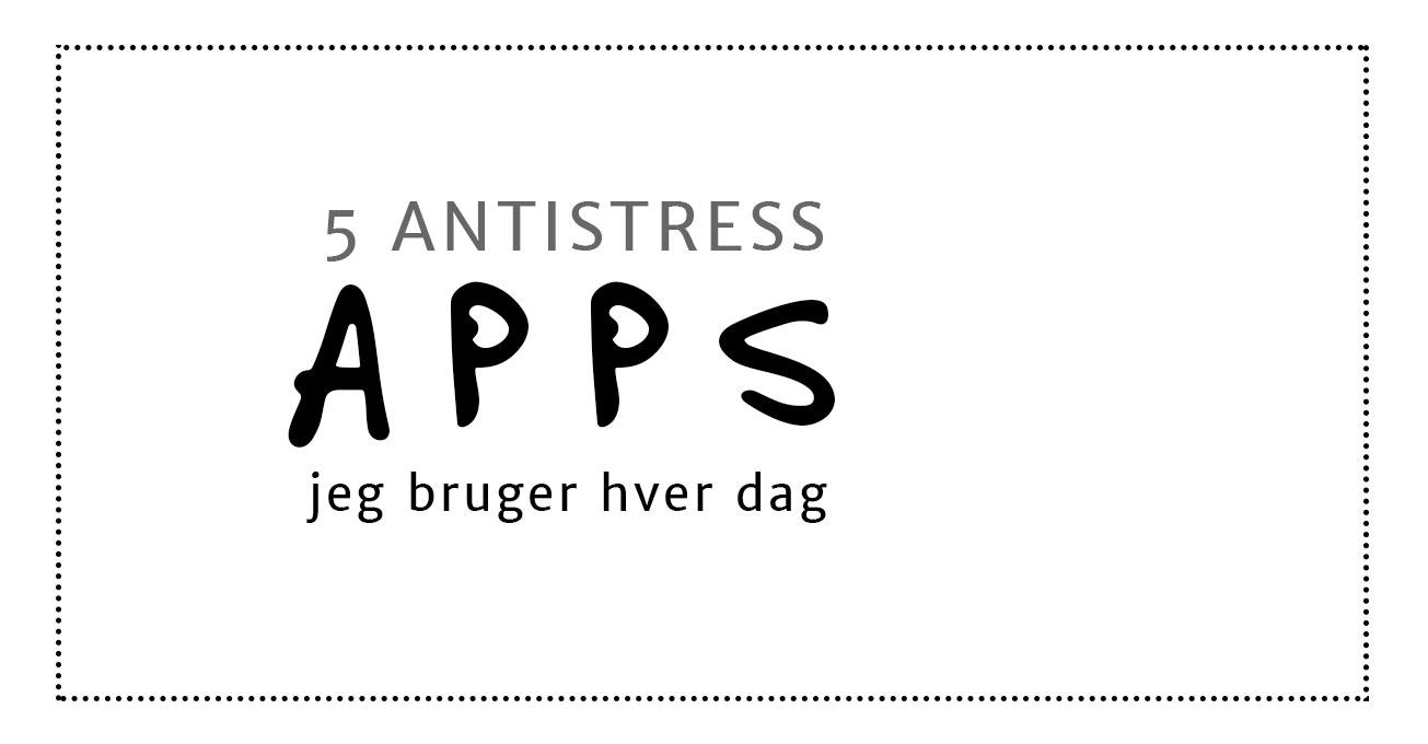 5 antistress-apps jeg bruger hver dag