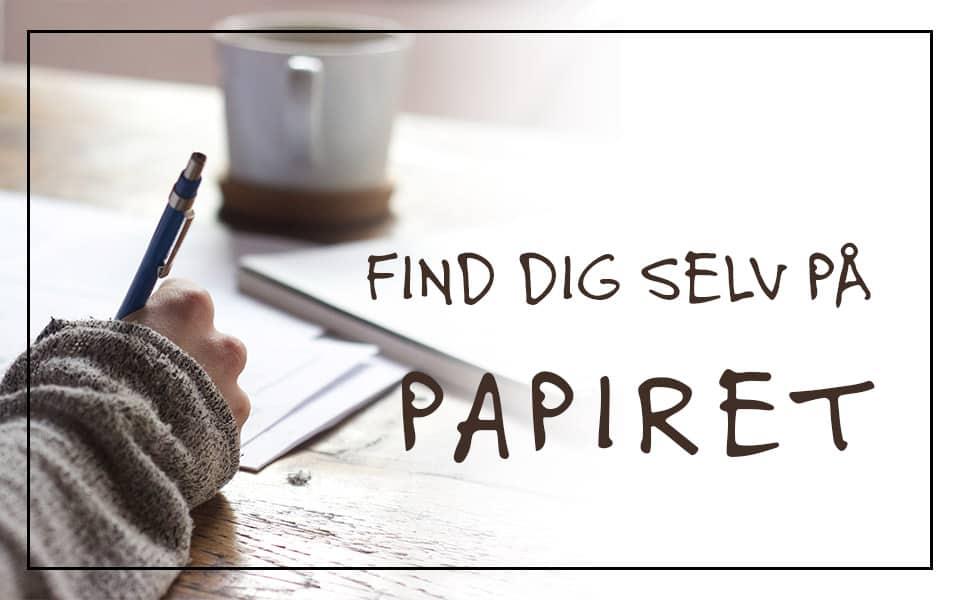 Find dig selv på papiret