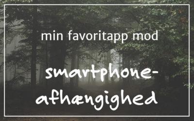 Min favoritapp mod smartphone-afhængighed