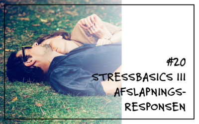 # 20 Stressbasics III: Afslapningsresponsen