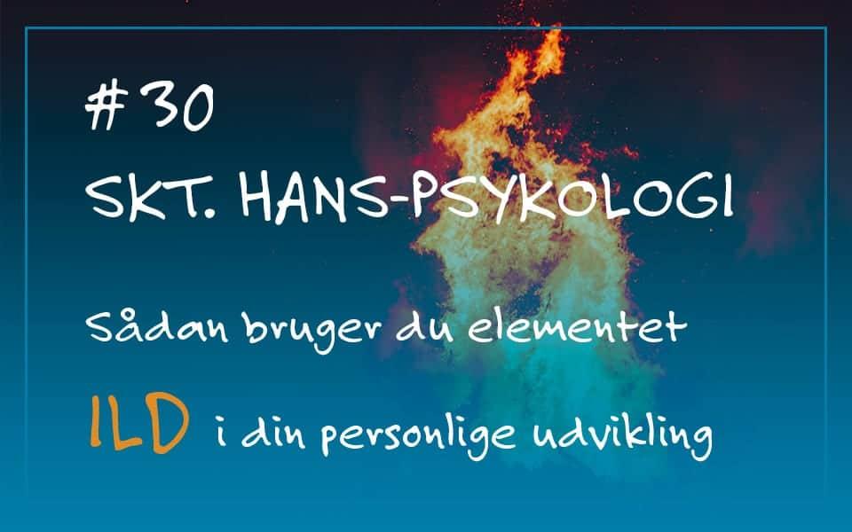 #30 Skt. Hans-psykologi. Sådan bruger du elementet ild i din personlige udvikling
