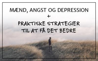 Mænd, angst og depression – 50 strategier til at få det bedre!