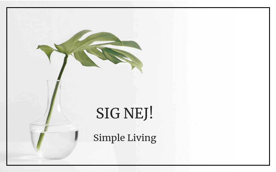 #55 Simple living: Sig nej!