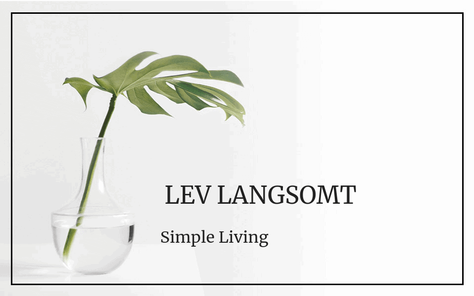 #57 Simple living: Lev langsomt!