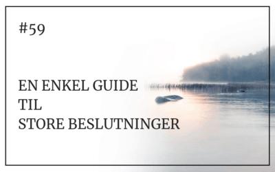 #59 En enkel guide til store beslutninger
