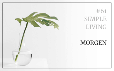 #61 Simple Living: Morgen