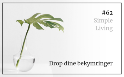 #62 Simple Living: Drop dine bekymringer