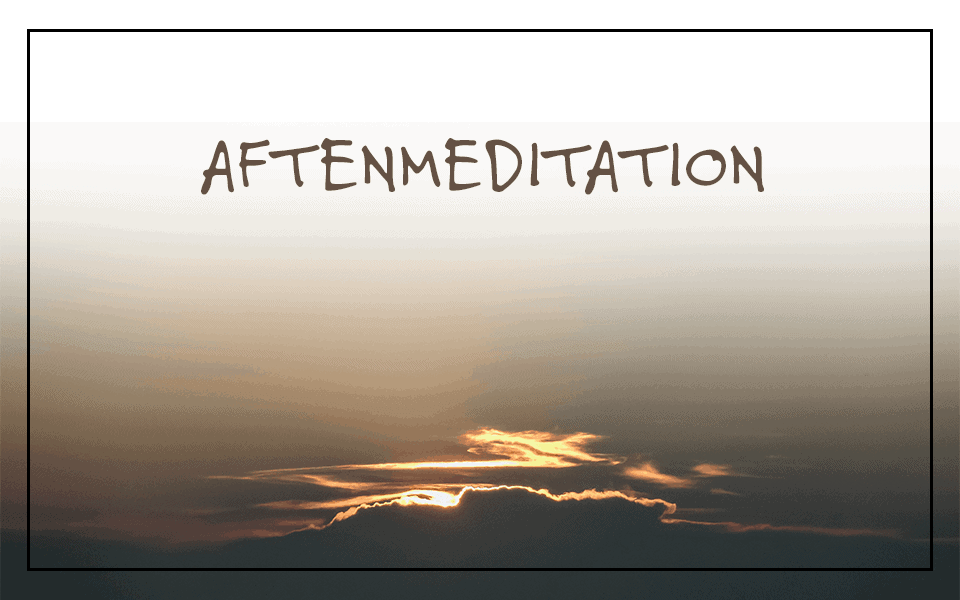Aftenmeditation – giv slip og find ro