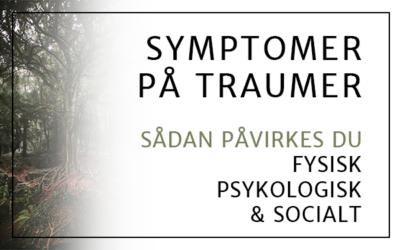 Symptomer på traumer – sådan påvirkes du psykisk, fysisk og socialt